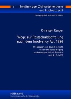 Wege zur Restschuldbefreiung nach dem Insolvency Act 1986 von Renger,  Christoph
