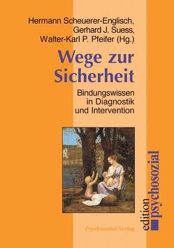 Wege zur Sicherheit von Pfeifer,  Walter-Karl P., Scheuerer-Englisch,  Hermann, Suess,  Gerhard J.