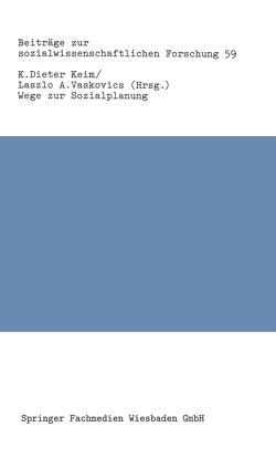 Wege zur Sozialplanung von Keim,  K. Dieter, Vaskovics,  Laszlo A.