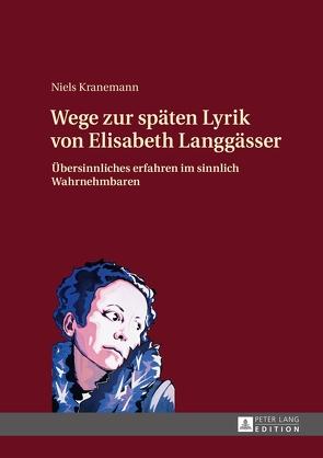 Wege zur späten Lyrik von Elisabeth Langgässer von Kranemann,  Niels