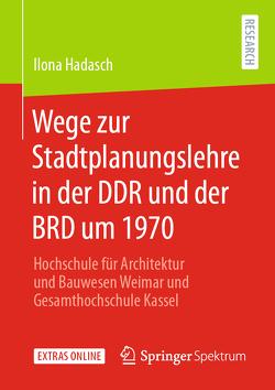 Wege zur Stadtplanungslehre in der DDR und der BRD um 1970 von Hadasch,  Ilona