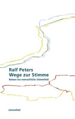 Wege zur Stimme von Peters,  Ralf