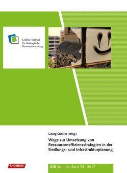 Wege zur Umsetzung von Ressourceneffizienzstrategien in der Siedlungs- und Infrastrukturplanung von Schiller,  Georg