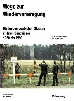Wege zur Wiedervereinigung von Bange,  Oliver, Lemke,  Bernd