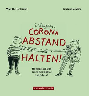Wegen Corona Abstand halten! von Hartmann,  Wolf D.