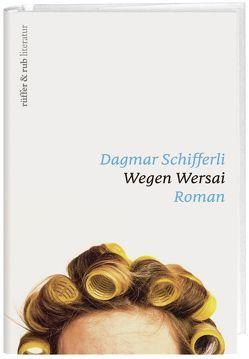 Wegen Wersai von Schifferli,  Dagmar