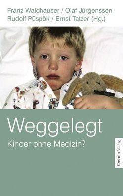 Weggelegt von Jürgenssen,  Olaf A, Püspök,  Rudolf, Tatzer,  Ernst, Waldhauser,  Franz