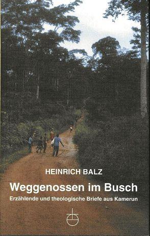 Weggenossen im Busch von Balz,  Heinrich