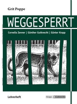 Weggesperrt – Grit Poppe von Gutknecht,  Günther, Krapp,  Günter, Verlag GmbH,  Krapp & Gutknecht, Zenner,  Cornelia