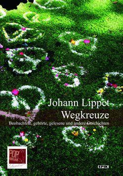 Wegkreuze. von Lippet,  Johann