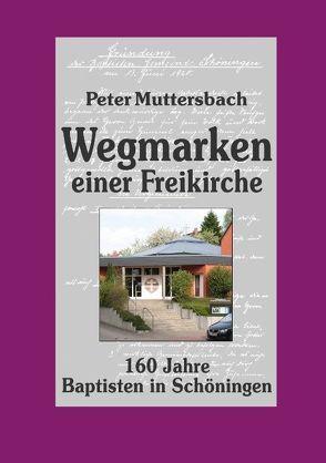 Wegmarken einer Freikirche von Muttersbach,  Peter