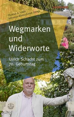 Wegmarken und Widerworte von Kleinschmidt,  Sebastian, Seidel,  Thomas A.