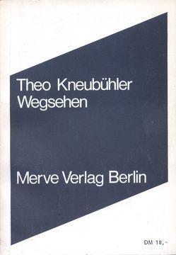 Wegsehen von Kneubühler,  Theo, Winnewisser,  Rolf