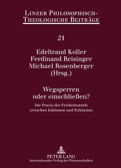 Wegsperren oder einschließen? von Koller,  Edeltraud, Reisinger,  Ferdinand, Rosenberger,  Michael