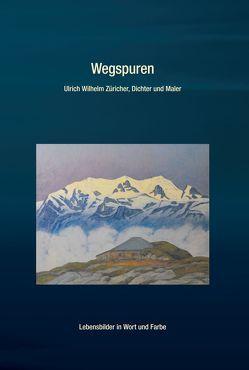 Wegspuren Ulrich Wilhelm Züricher von Morgenthaler,  Annemarie, Züricher,  Gertrud