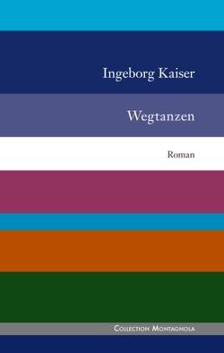 Wegtanzen von Kaiser,  Ingeborg