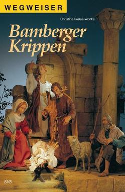 Wegweiser – Bamberger Krippen von Freise-Wonka,  Christine