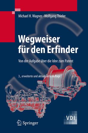 Wegweiser für den Erfinder von Thieler,  Wolfgang, Wagner,  Michael H.