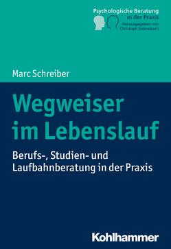 Wegweiser im Lebenslauf von Schreiber,  Marc, Steinebach,  Christoph
