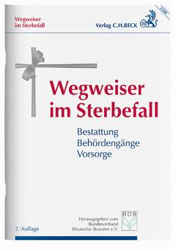 Wegweiser im Sterbefall von Bundesverband deutscher Bestatter e.V., Lichtner,  Rolf