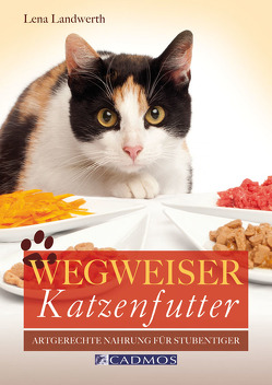 Wegweiser Katzenfutter von Landwerth,  Lena