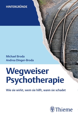Wegweiser Psychotherapie von Broda,  Michael, Dinger-Broda,  Andrea