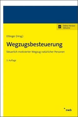 Wegzugsbesteuerung von Brix,  Gerald, Burki,  Nico H., Ettinger,  Jochen, Fugger,  Roland, Hellwege,  Sabine, Vogt,  Rita