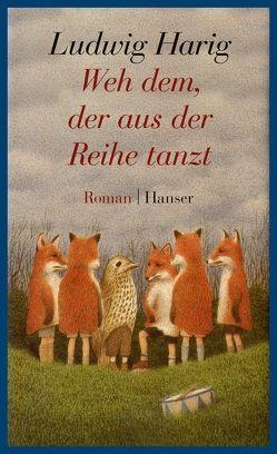 Weh dem, der aus der Reihe tanzt_Schulausgabe von Harig,  Ludwig, Jung,  Prof. Dr. Werner