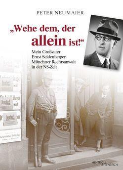 """""""Wehe dem, der allein ist!"""" von Brumlik,  Micha, Neumaier,  Peter"""