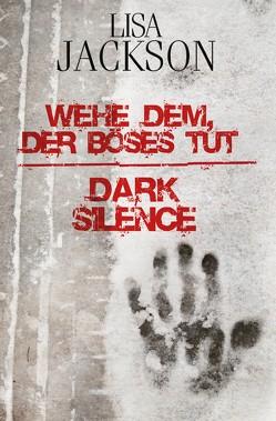 Wehe dem, der Böses tut / Dark Silence von Hartmann,  Elisabeth, Jackson,  Lisa