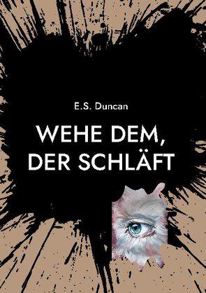 Wehe dem, der schläft von Duncan,  E.S.