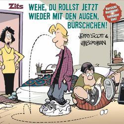Zits 6: Wehe, Du rollst jetzt wieder mit den Augen, Bürschchen! von Borgman,  Jim, Scott,  Jerry