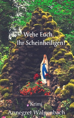 Wehe Euch, Ihr Scheinheiligen! von Walgenbach,  Annegret