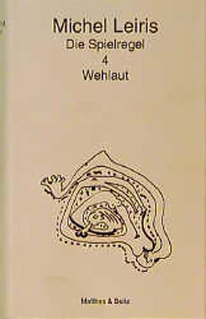 Wehlaut von Leiris,  Michel, Therre,  Hans