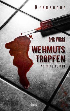 Wehmutstropfen von Wikki,  Erik
