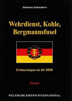 Wehrdienst, Kohle, Bergmannsfusel von Schoenherr,  Johannes