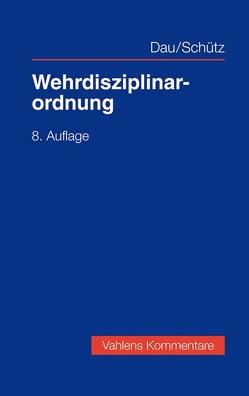 Wehrdisziplinarordnung von Dau,  Klaus, Schütz,  Christoph