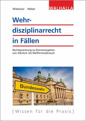Wehrdisziplinarrecht in Fällen von Weber,  Sebastian, Widmaier,  Ulrich