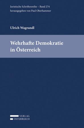 Wehrhafte Demokratie in Österreich von Wagrandl,  Ulrich