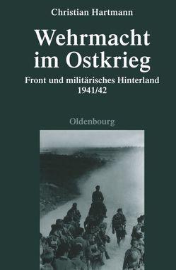 Wehrmacht im Ostkrieg von Hartmann,  Christian