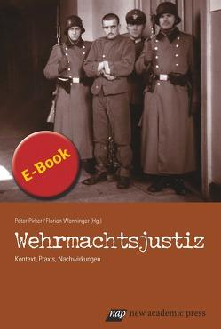 Wehrmachtsjustiz von Pirker,  Peter, Wenninger,  Florian