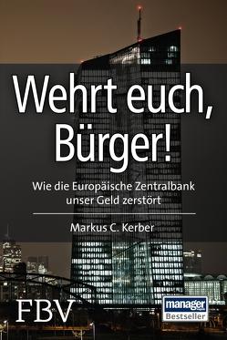 Wehrt Euch, Bürger! von Kerber,  Markus C