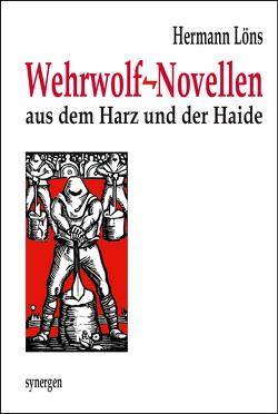 Wehrwolf-Novellen aus dem Harz und der Haide von Löns,  Hermann