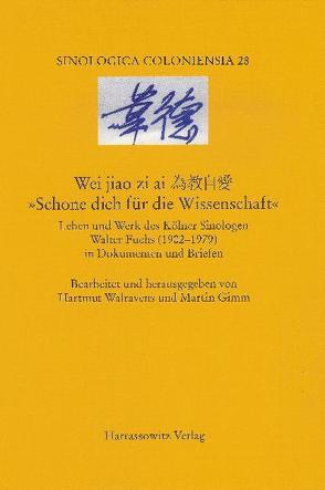 """Wei jiao zi ai. """"Schone dich für die Wissenschaft"""" von Grimm,  Martin, Walravens,  Hartmut"""
