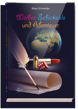 Weiber, Schicksale und Abenteuer von Schneider,  Klaus