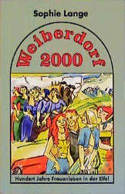 Weiberdorf 2000 von Lange,  Sophie