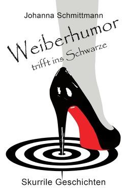 Weiberhumor trifft ins Schwarze von Schmittmann,  Johanna