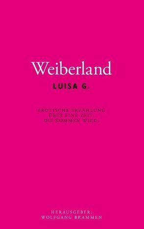 Weiberland von Brammen,  Wolfgang, G.,  Luisa