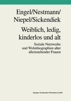 Weiblich, ledig, kinderlos und alt von Engel,  Frank, Nestmann,  Frank, Niepel,  Gabriele, Sickendiek,  Ursel