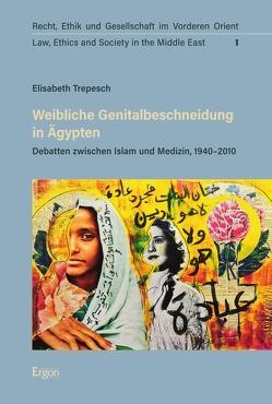 Weibliche Genitalbeschneidung in Ägypten von Trepesch,  Elisabeth